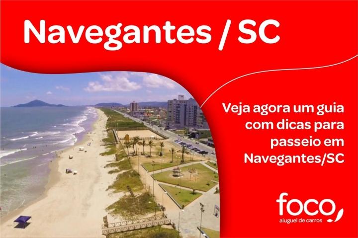 Guia para passeio em Navegantes/SC. Veja dicas agora!