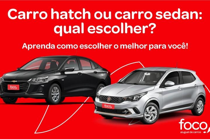 Carro hatch ou carro sedan: qual escolher? Aprenda agora!